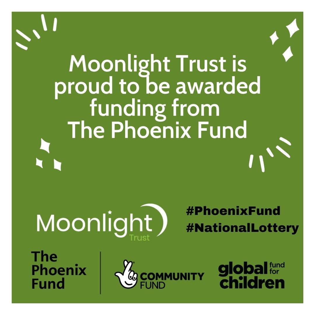 The Moonlight Trust is Proud to be awarded £18,000 from the Phoenix Fund!